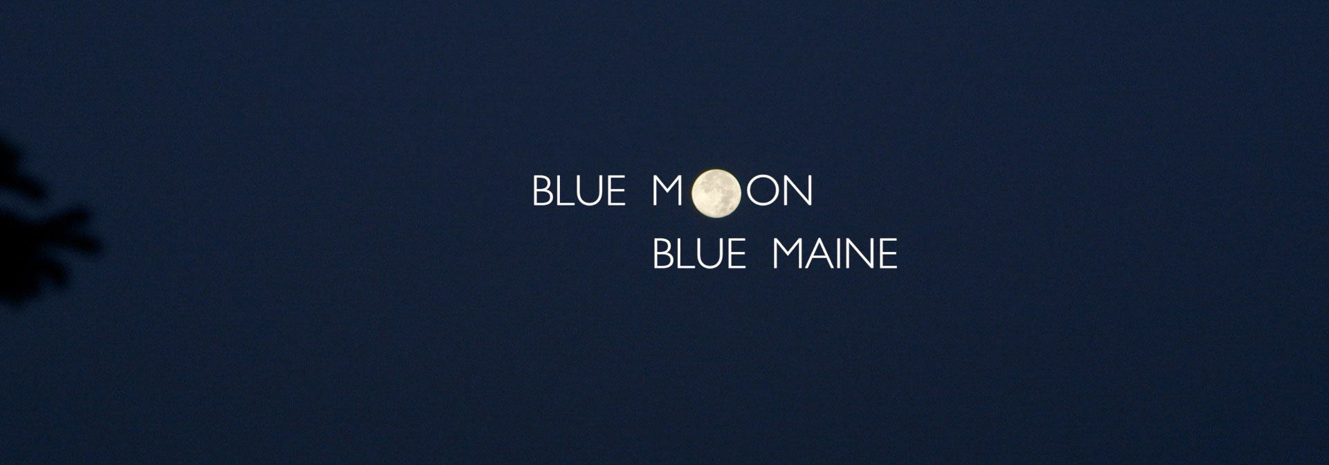 Blue Moon Blue Maine